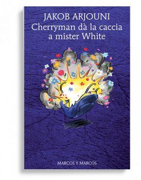 cherryman dà la caccia a mister white